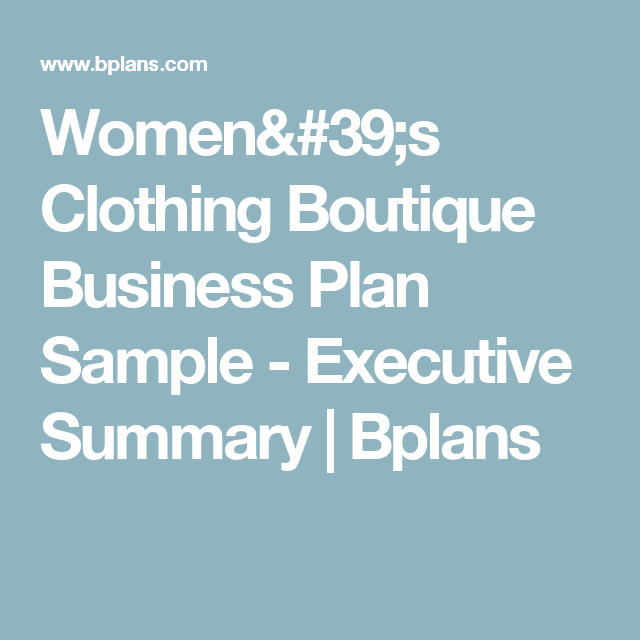 bplans womens clothing boutique business plan executive summary