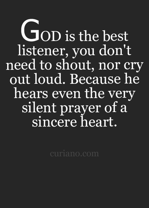 God Hears Even The Silent Prayer Of A Sincere Heart Quotes