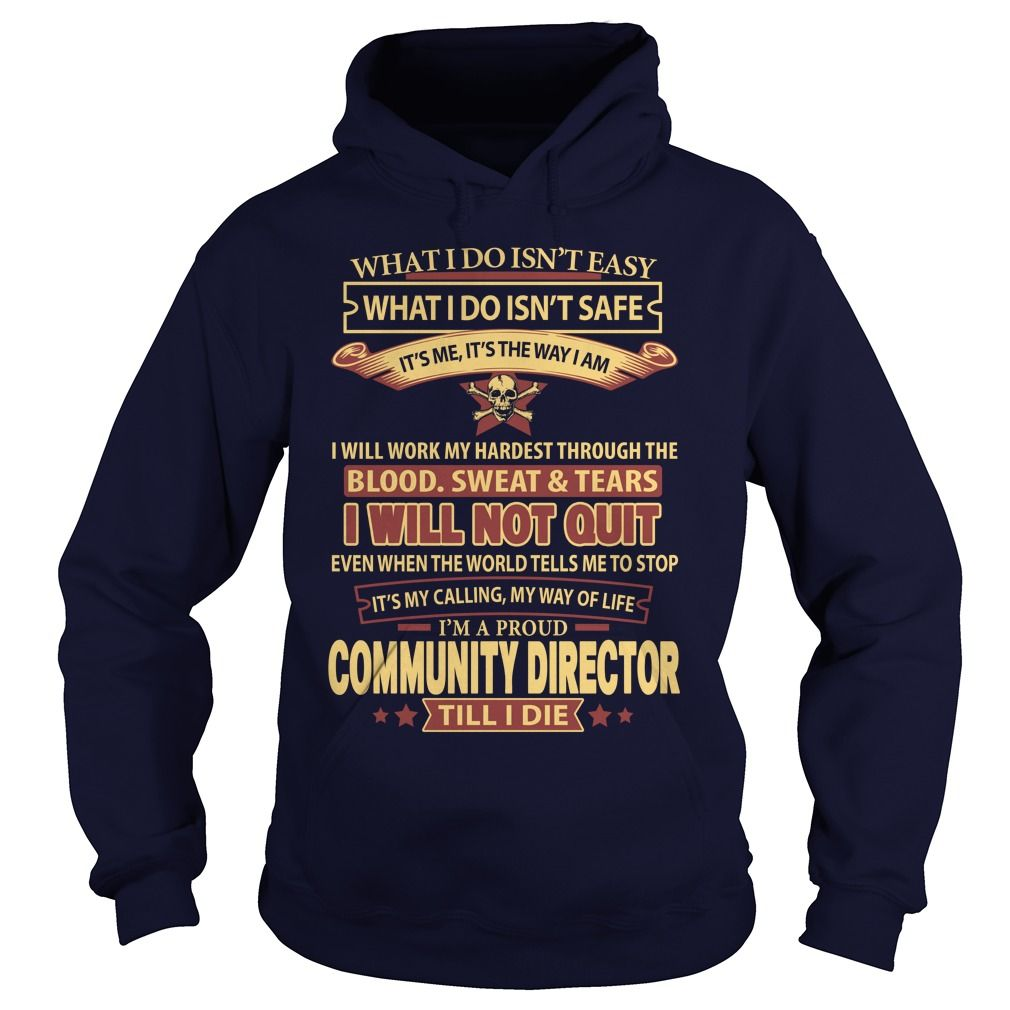 COMMUNITY DIRECTOR T-Shirts, Hoodies. SHOPPING NOW ==► https://www.sunfrog.com/LifeStyle/COMMUNITY-DIRECTOR-93497032-Navy-Blue-Hoodie.html?id=41382