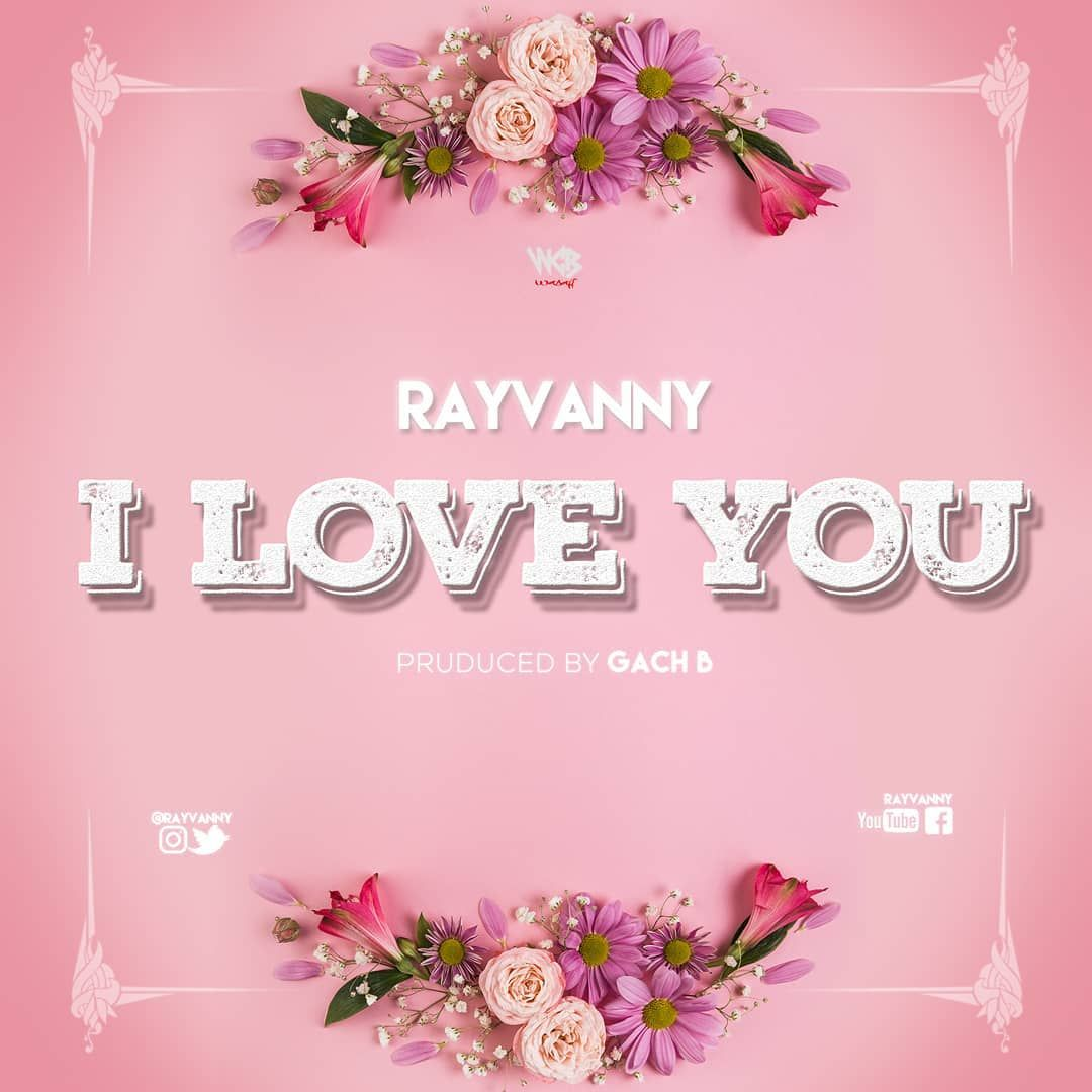 Rayvanny I Love You I Love You Song Love You Mp3 Song Download