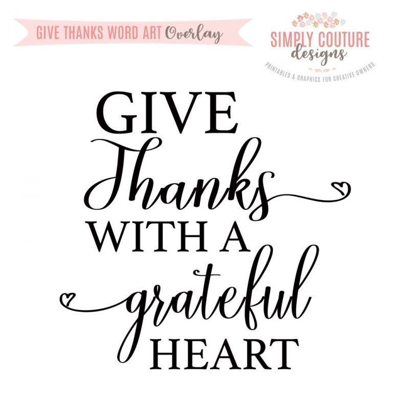 Printable Inspirational Quotes Give Thanks With A Grateful Heart Word Art Overlay Png Personal Use Digital Download Printable Inspirational Quotes Inspirational Printables Thanks Words