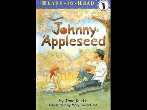 YouTube Read aloud, Johnny appleseed, Apple seeds