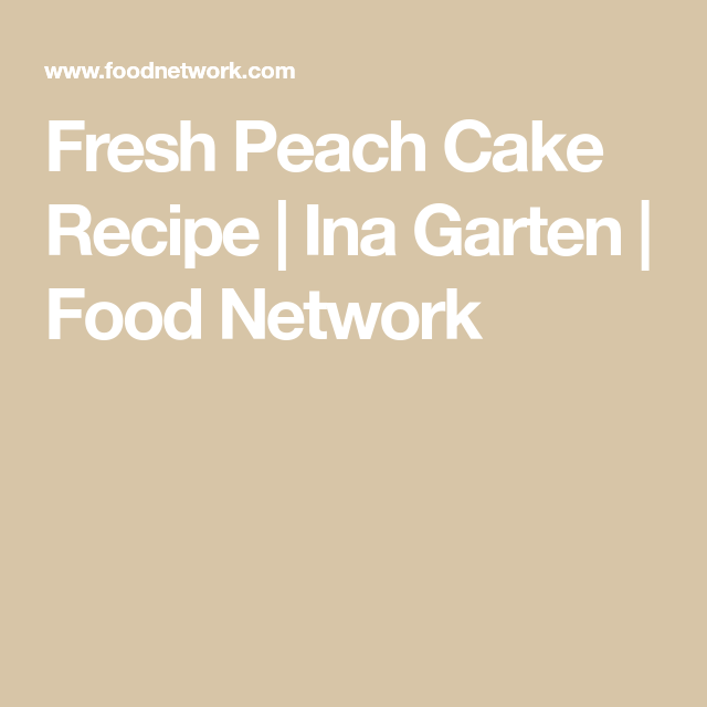 Fresh peach cake recipe ina garten food network horse girls fresh peach cake recipe ina garten food network forumfinder Image collections