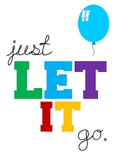 just let it go!