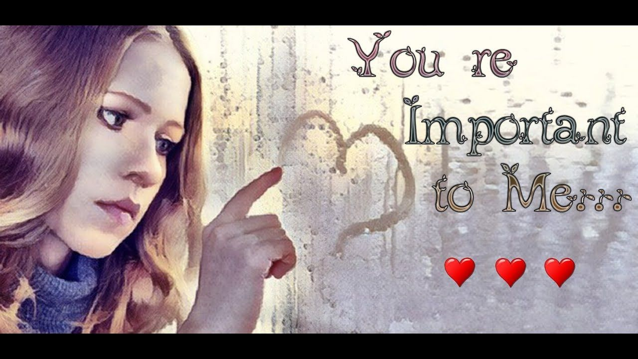 You Re Important To Me Love Quotes Whatsapp Status Love Me Quotes Quotes Love Quotes