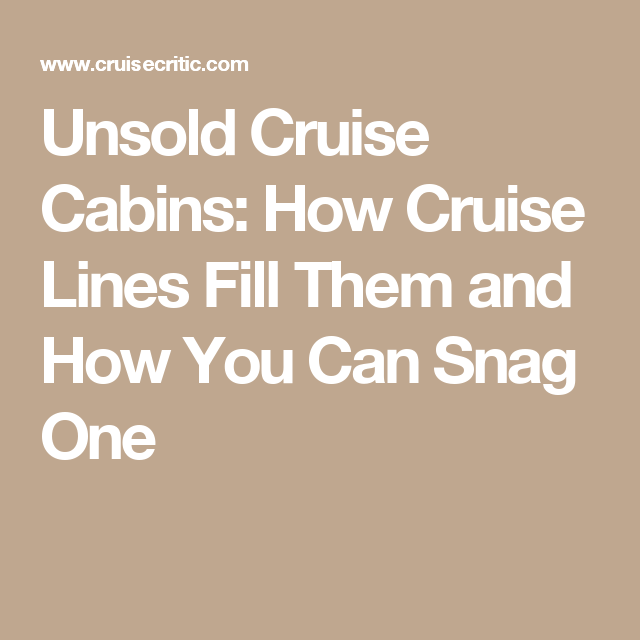 Unsold Cruise Cabins: How Cruise Lines Fill Them and How ...