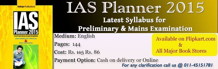 IAS Planner Book 2015  Getting Started Guide for IAS Preparations Syllabus IAS Preliminary Examination CSAT Paper - 1 (General Studies) IAS Preliminary Examination CSAT Paper - 2 (Aptitude) Syllabi for the Examination Part-B
