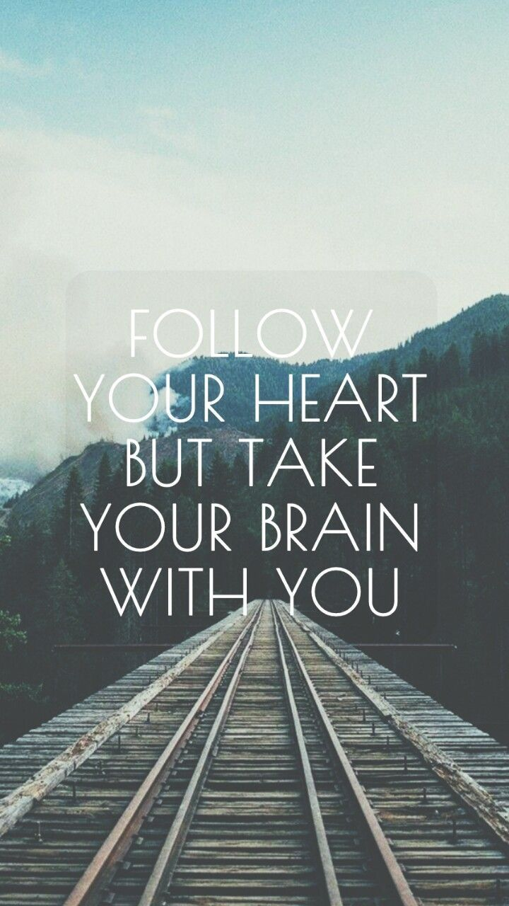 Follow your heart but take your brain with you wallpaper quotes inspirational quotes life - Follow wallpaper ...