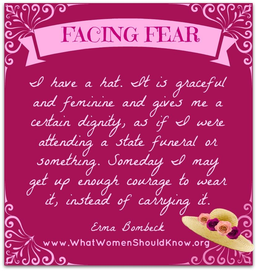 Erma Bombeck What Women Should Know Erma Bombeck Facing Fear Anxious Thought
