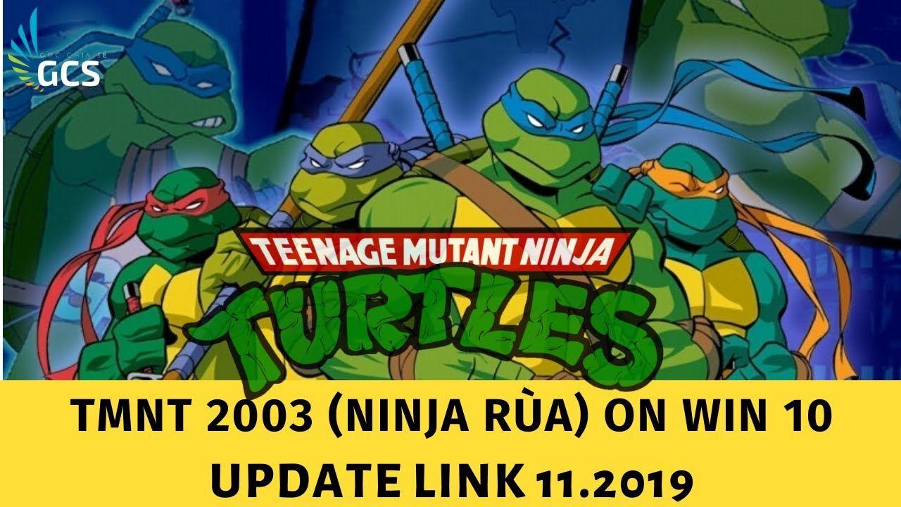 Pc Ninja Rua Tmnt 2003 On Window 10 64bit Full Game Update 11 2019 In 2020 Full Games Game Update Tmnt
