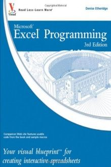 Excel Programming  Your visual blueprint for creating interactive spreadsheets, 978-0470591598, Denise Etheridge, Visual; 3 edition