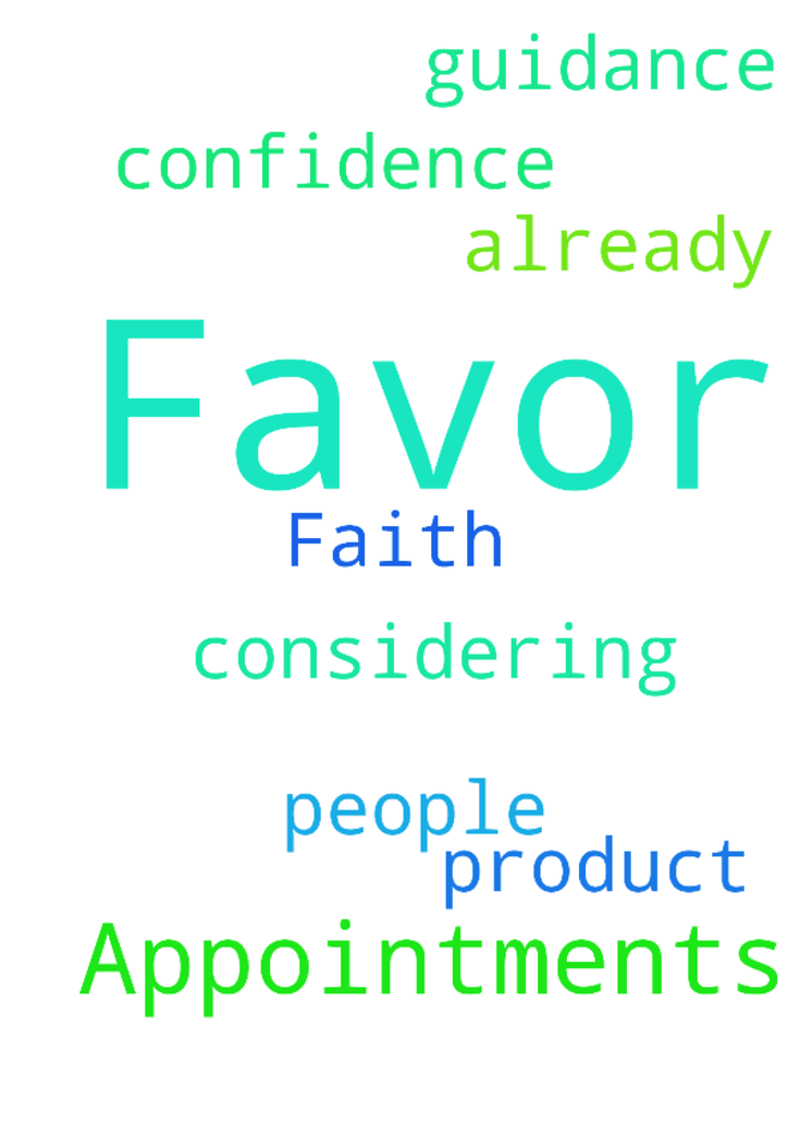 Favor, Faith & Appointments -  	I ask for confidence, favor and guidance to appointments with people already considering my product in Jesus Name.  Posted at: https://prayerrequest.com/t/d0p #pray #prayer #request #prayerrequest