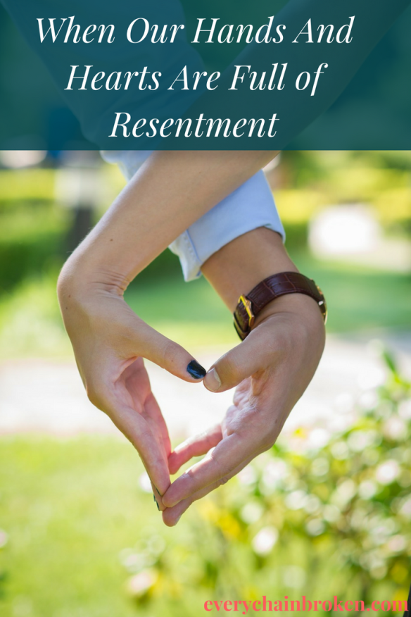 When Our Hands And Hearts Are Full of Resentment | Motherly advice