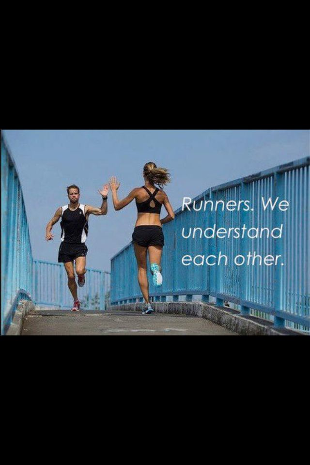 Runners... We understand each other.