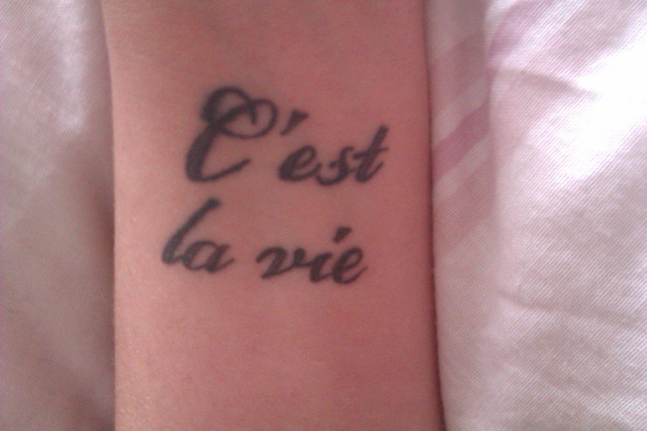 My C'est La Vie Tattoo Wrist.. Love It