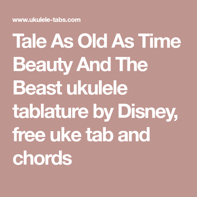 Tale As Old As Time Beauty And The Beast Ukulele Tablature