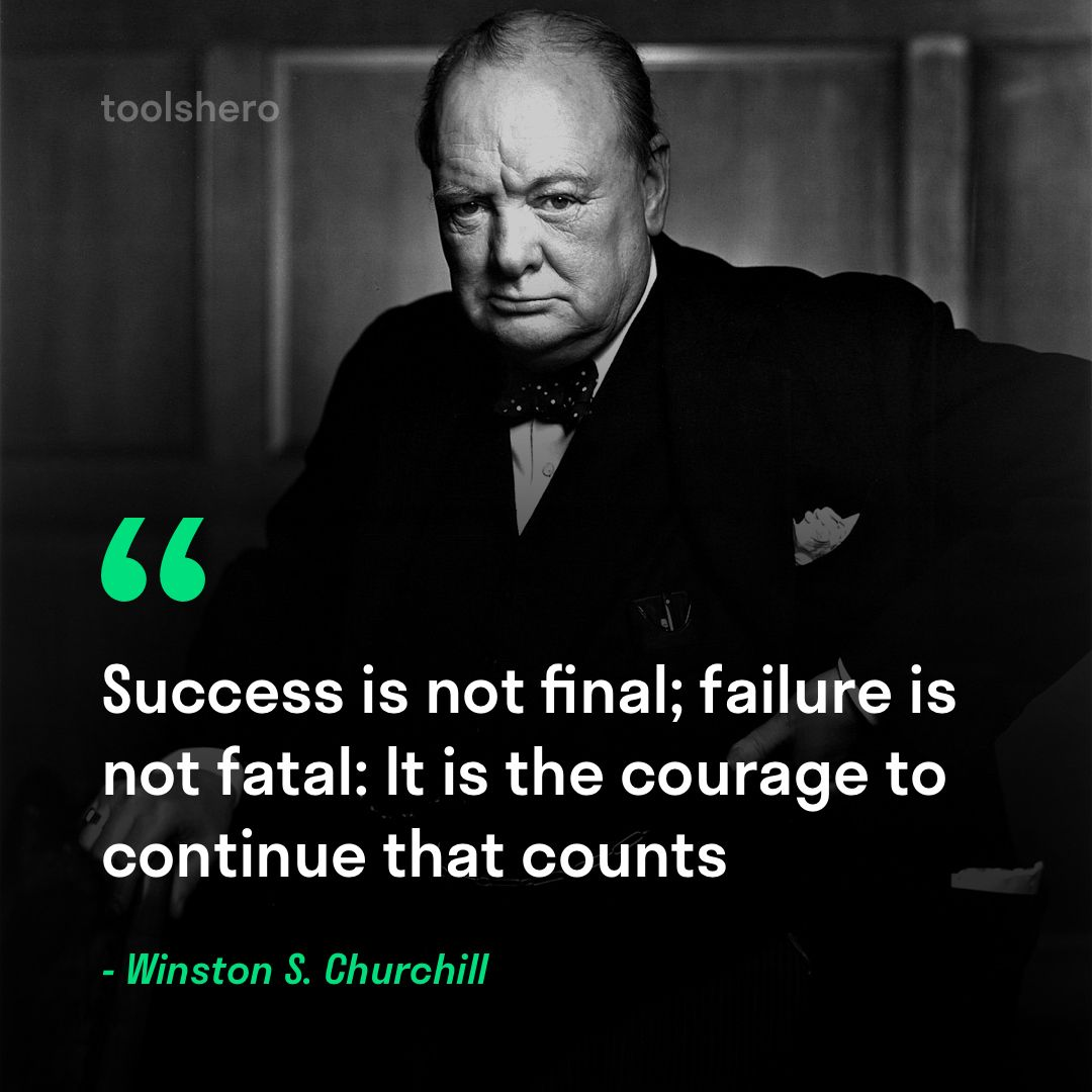 Success Is Not Final Failure Is Not Fatal It Is The Courage To Continue That Counts Winston S Churchill Quotes Positive Quotes Winston Churchill Quotes