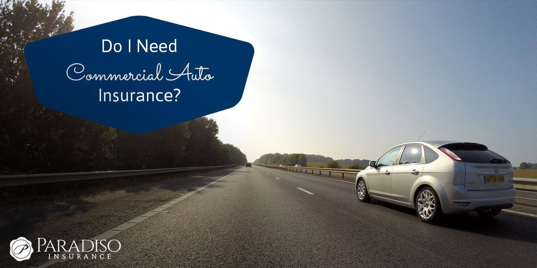 Do I Need Commercial Auto Insurance With Images Car Insurance