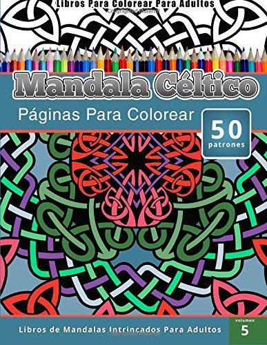 Libros Para Colorear Para Adultos: Mandala Céltico (Páginas Para ...