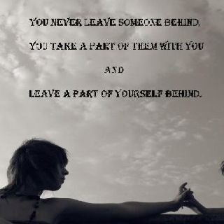 Never Leave Someone Behind Life Quotes Silly Girls Truth