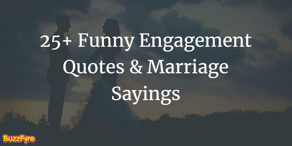 funny engagement quotes marriage sayings funny engagement