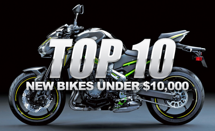 Top 10 Best New 2018 Motorcycles Under 10 000 10 Things
