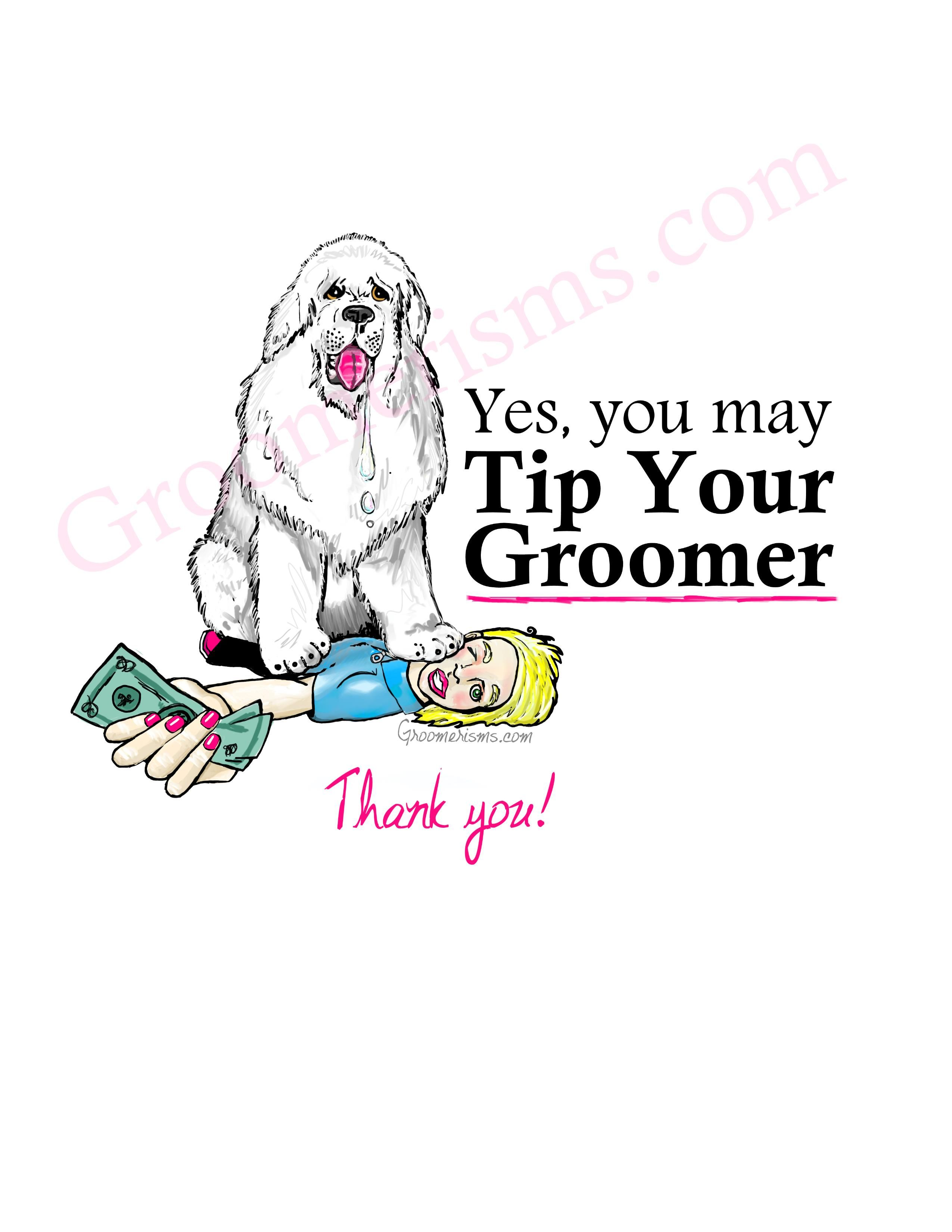 Yes You May Tip Your Groomer Groomer Dog Grooming Business