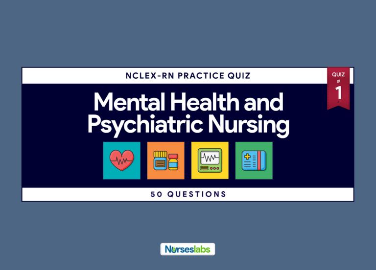 Quiz 1 Psychiatric Nursing NCLEXRN Practice Exam (50