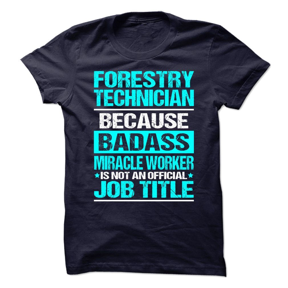 Awesome Shirt for FORESTRY TECHNICIAN T-Shirts, Hoodies. GET IT ==►…