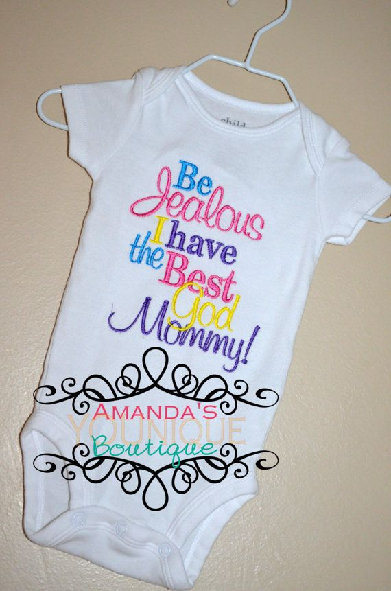 0afc50295 Be+Jealous+I+Have+The+Best+God+Mommy+Embroidered+by+AYBoutique,+$25.00