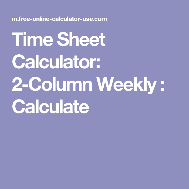 Time Sheet Calculator Column Weekly  Calculate  Bookkeeping