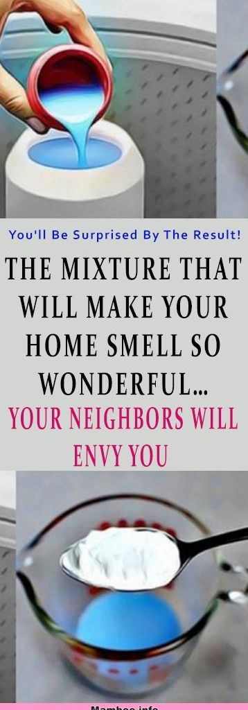 The Mixture That Will Make Your Home Smell So Wonderful Your Neighbors Will Envy You Health