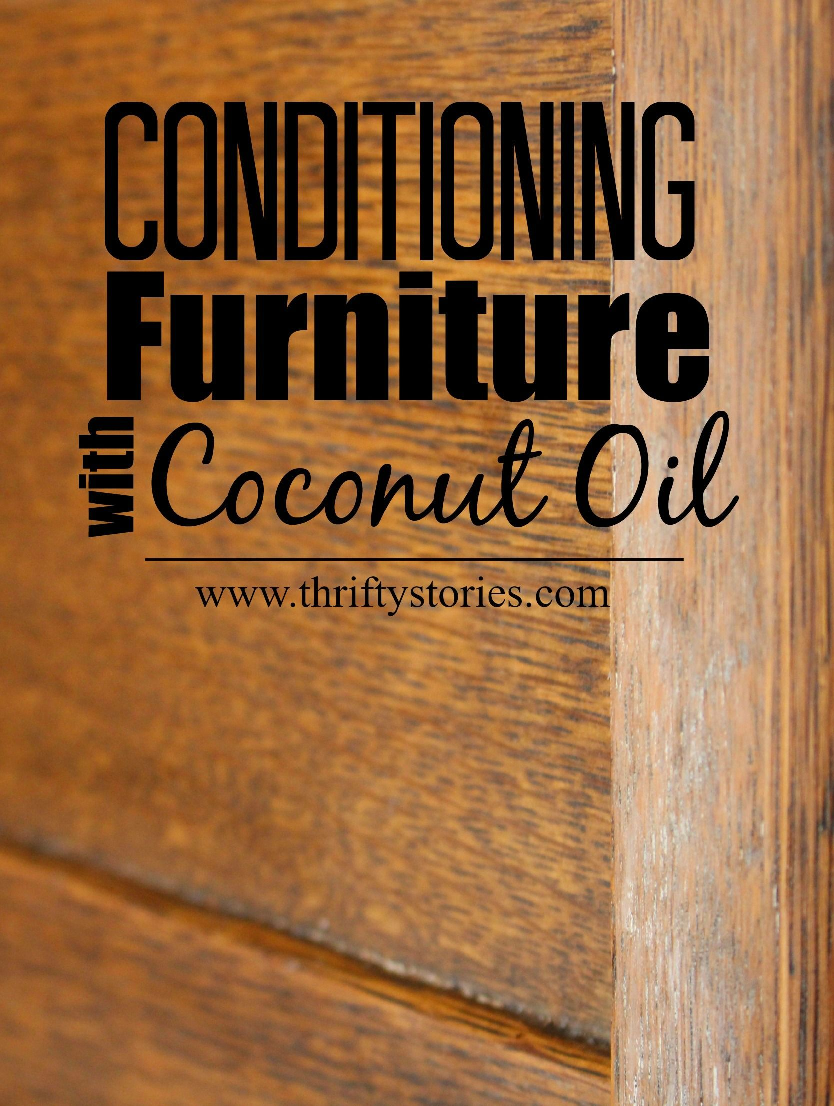 Conditioning Furniture with Coconut Oil Diy cleaning