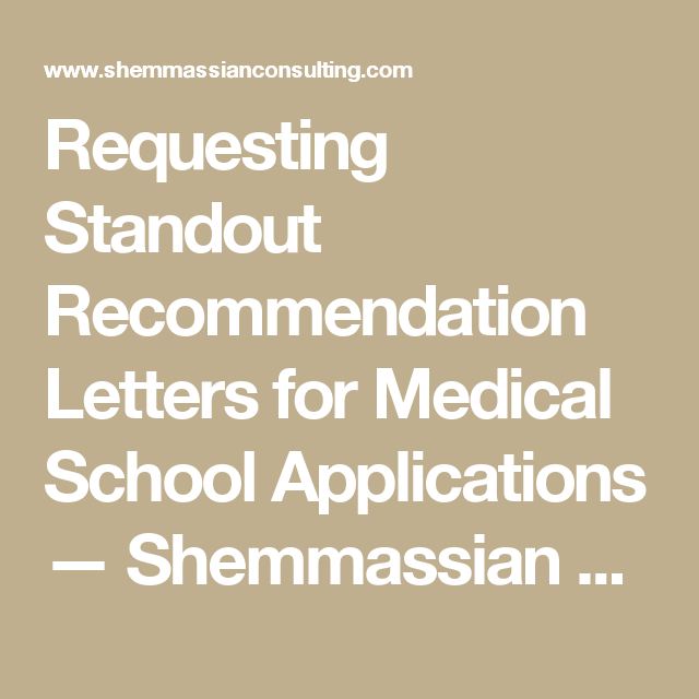 Requesting Standout Recommendation Letters for Medical School Applications — Shemmassian Academic Consulting