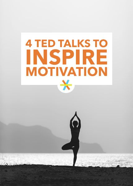4 Ted Talks To Inspire Motivation Best Ted Talks Ted Talks Ted