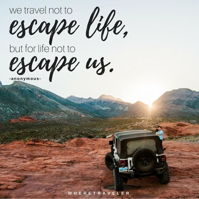 """We travel not to escape life but for life not to escape ..."