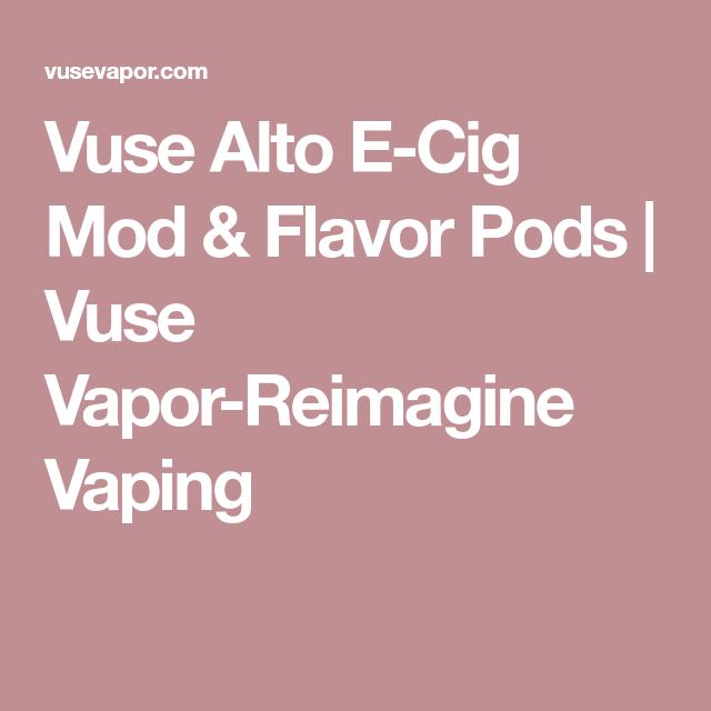 Vuse Alto E-Cig Mod & Flavor Pods   Vuse Vapor-Reimagine