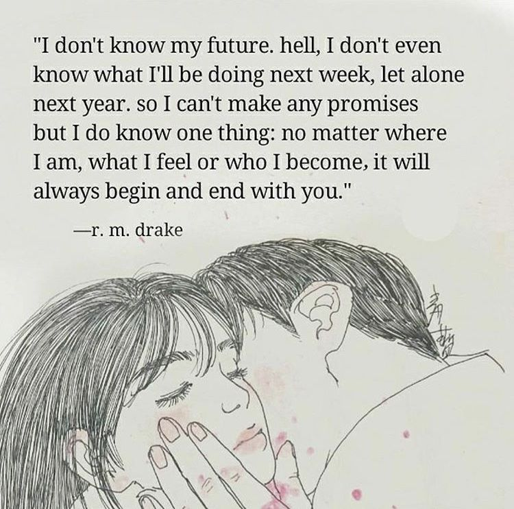 This is how I thought it would be. This is the way I felt. Life was easy when I believed she would always be my rock. My own personal goals matter but now they feel hollow. I have so many who love me but, for some reason the only one that mattered was her.
