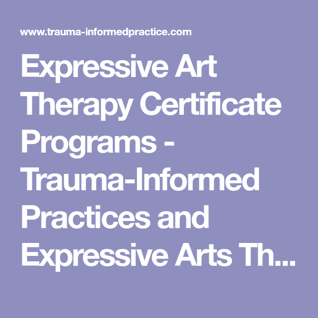 Expressive Art Therapy Certificate Programs Trauma Informed