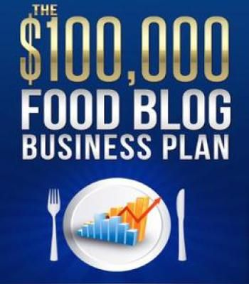 Career Food Blogging The $100000 Food Blog Business Plan PDF - business plan in pdf