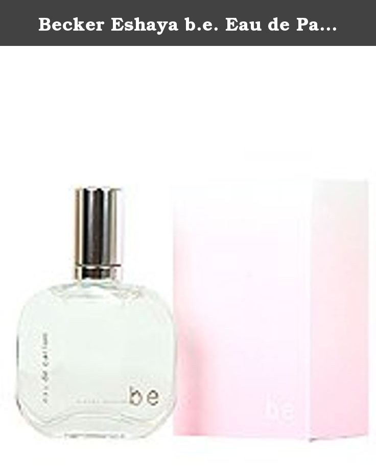 b32464c2f27c Becker Eshaya b.e. Eau de Parfum Spray. Becker Eshaya s original signature  fragrance is a blend