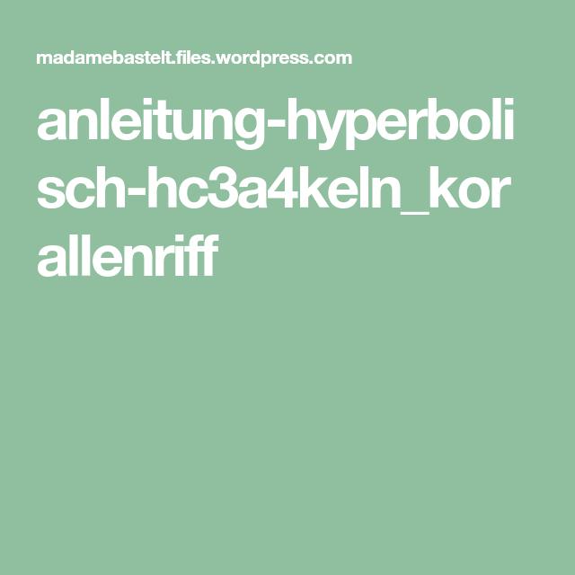 Anleitung Hyperbolisch Hc3a4kelnkorallenriff Häkeln Anleitung