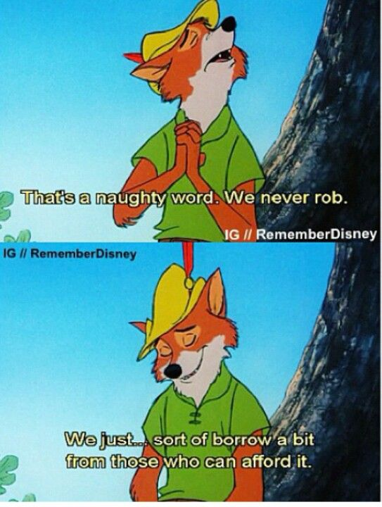 Robin Hood..this is where liberal ideas are planted in our children's heads