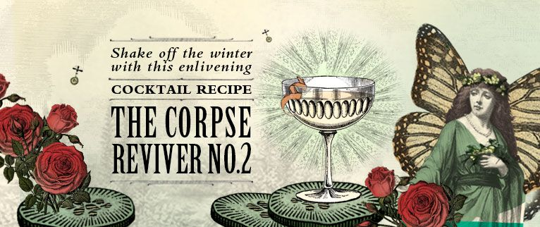 the winter with this enlivening Cocktail Recipe - The Corpse Reviver ...