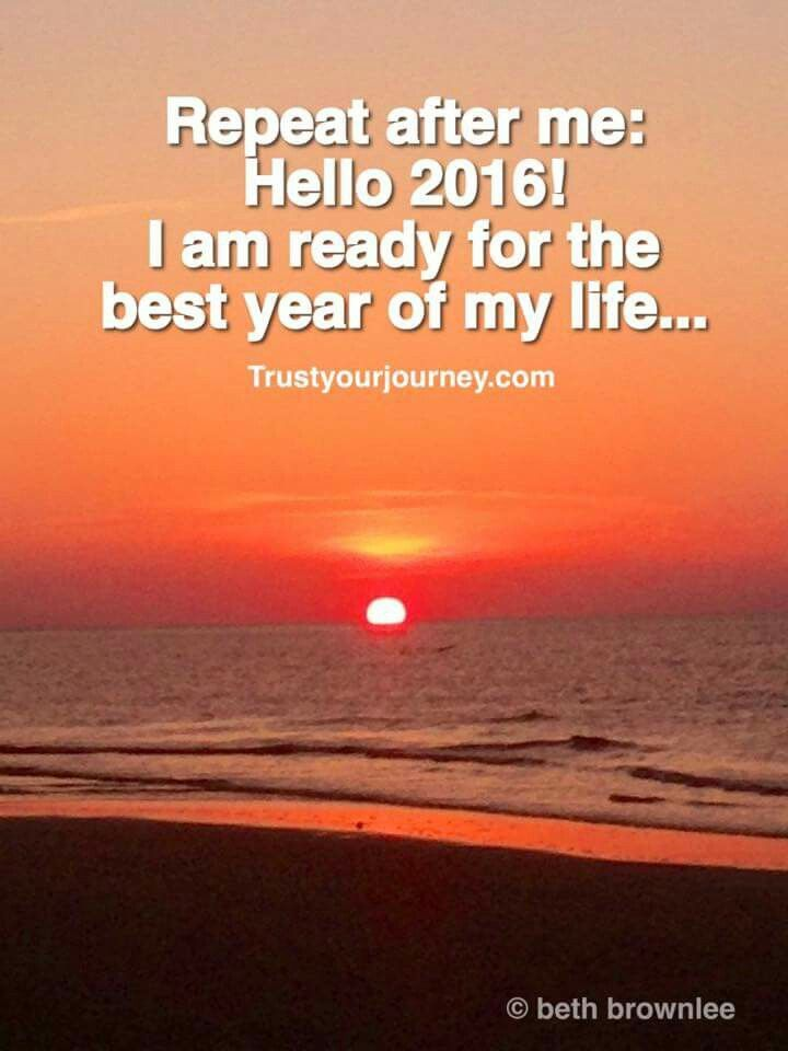 I M Ready For The Best Year Of My Life Life Quotes About New Year Be Yourself Quotes