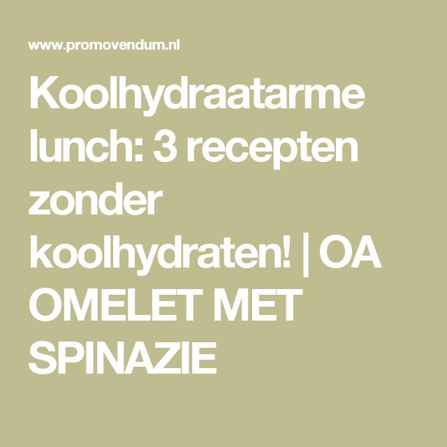 Koolhydraatarme lunch: 3 recepten zonder koolhydraten! | OA OMELET MET SPINAZIE