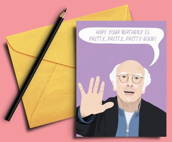 Larry David Funny Birthday Card - Curb Your Enthusiasm, Father's Day, Husband, Wife, Sister, Jewish, Seinfeld, Greeting, Best Friend, Dad