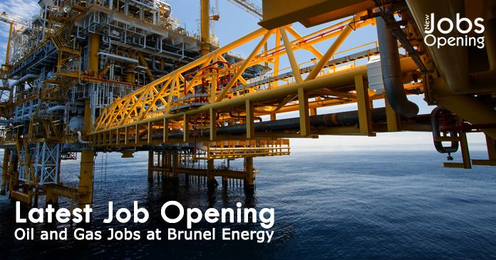 Latest Job Opening Oil and Gas Jobs at Brunel Energy, Job