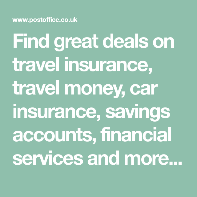 Find Great Deals On Travel Insurance Travel Money Car Insurance Savings Accounts Financial Services And Mo Travel Money Travel Insurance Financial Services