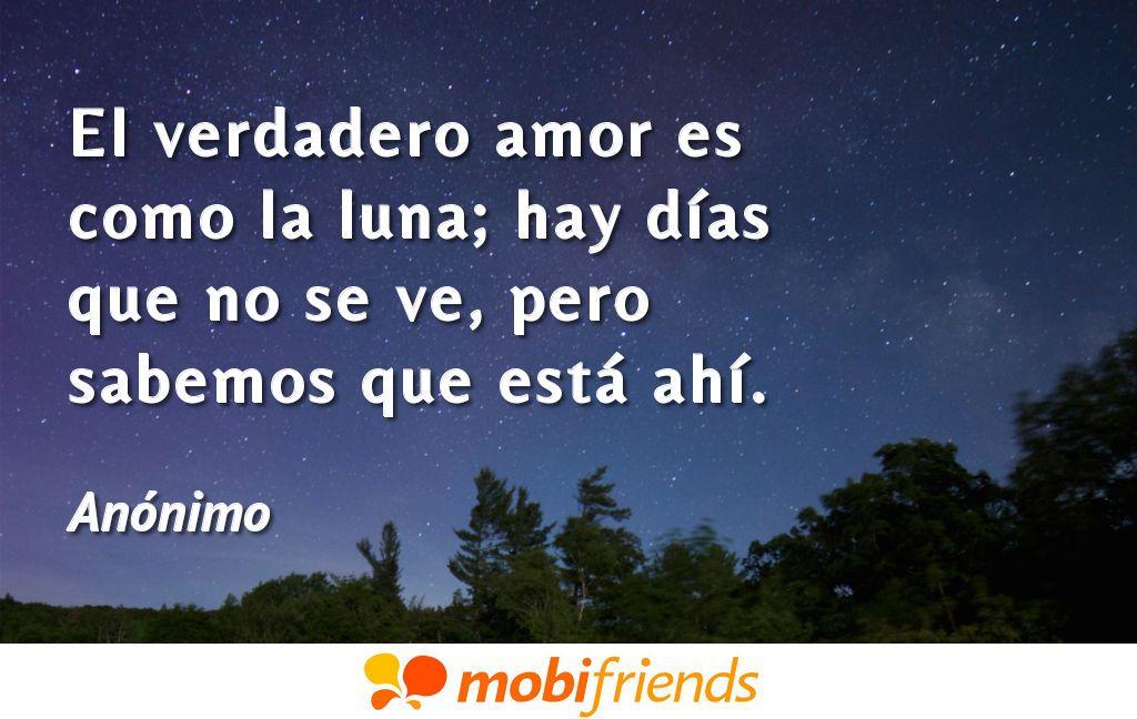 El Verdadero Amor Es Como La Luna; Hay Días Que No Se Ve